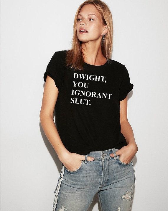 The Office ladies shirt Michael Scott Dwight tshirt You Ignorant Slut