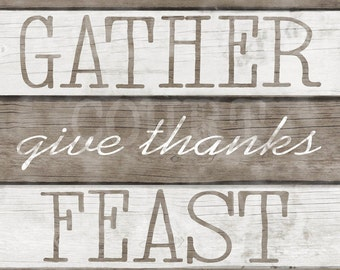 Thanksgiving Printable - 8x10 - Gather-GiveThanks-Feast - Instant Digital Download - Home Decor Wall Art - Wood, Typography, Shabby Chic