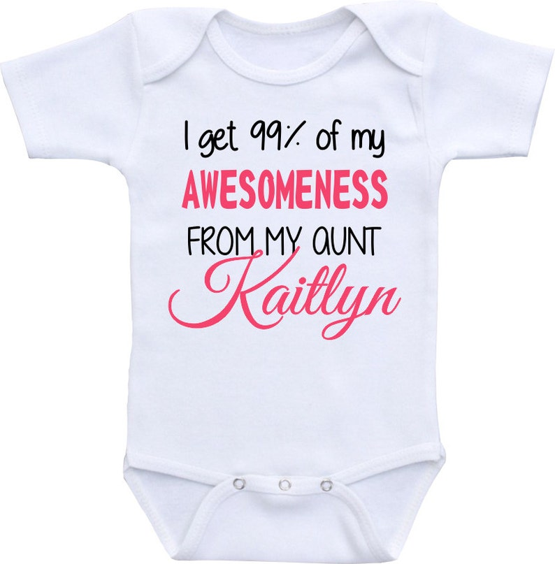 0ed709075 Personalized Onesie® I get 99% of my awesomeness from my aunt   Etsy