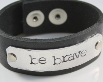 Be Brave Bracelet - Brave Bracelet - Be Brave Cuff - Leather Cuff Bracelet for Women - Stamped - Black Leather Bracelet - Brave Girl Gift