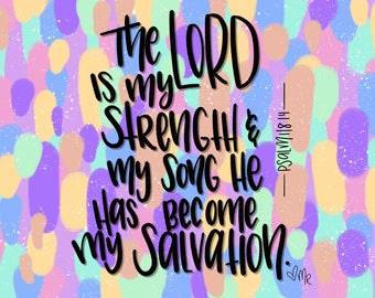 The Lord is my strength digital print