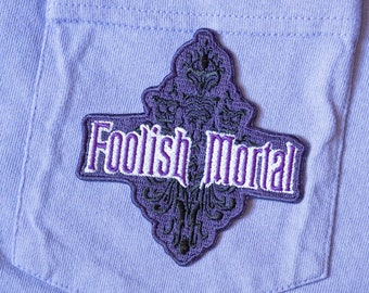 Foolish Mortal Iron-On Patch, Haunted Mansion - Give Kids the World fundraiser