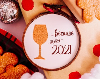 because 2021 Christmas ornament - funny white elephant gifts for wine lovers