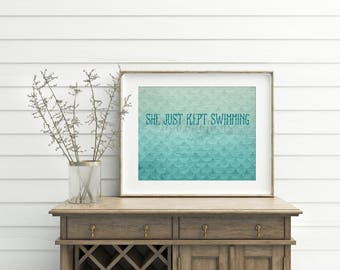 She Just Kept Swimming Print Digital File Sea Green Aqua Blue Mermaid Nemo  Ocean Home Office Decor