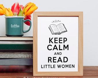 Keep Calm and Read LITTLE WOMEN // 8x10 Print // Fun, Nerdy Bookish Gifts, 8x10 Wall Art Prints (White or Chalkboard)