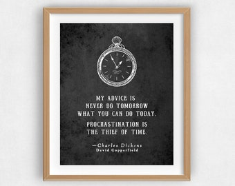 """David Copperfield QUOTE, Charles Dickens """"..Never do tomorrow what you can do today.."""" // 8x10 Art Print, Bookish Gifts // UNFRAMED Wall Art"""