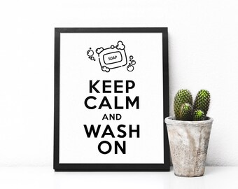 Keep Calm and WASH ON // 8x10 Unframed Print // Funny Gifts, Office Decor, 8x10 Wall Art Prints (White or Chalkboard)