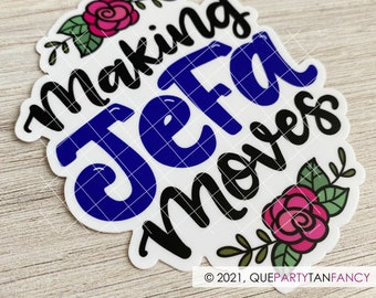 Making Jefa Moves, Spanglish Vinyl Sticker, waterproof and scratch resistant