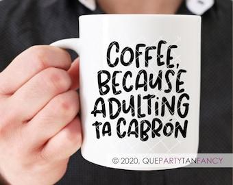 Adulting is Hard, Spanglish, Está Cabrón, Mexican Sayings, Funny Coffee Mug, Latinx