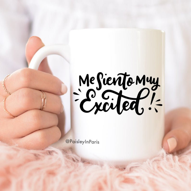 Me Siento Muy Excited Coffee Mug available in 11oz and 15oz image 0