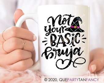 """Spanglish Basic Witch Quote reads """"Not Your Basic Bruja"""", 15oz Coffee Mug, Hand Drawn Design by Latina Lettering Artist"""