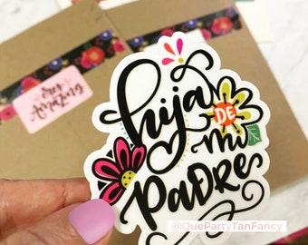 Hija de Mi Padre Vinyl Sticker, waterproof and scratch resistant