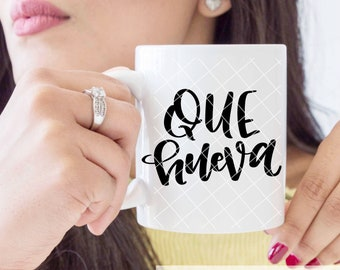 """Spanish Coffee Mug, """"Que Hueva"""", this gender neutral design makes a great gift for anyone who's always tired"""