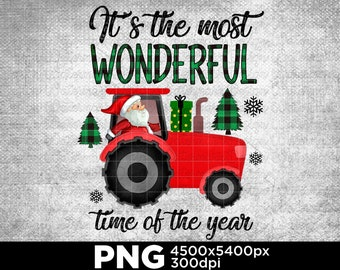 It's The Most Wonderful Time Of The Year, Santa Christmas Tractor, Merry Christmas,  Christmas Vibes Gift Digital PNG R23G