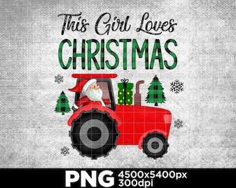 This Girl Loves Christmas, Santa Christmas Tractor, Merry Christmas,  Christmas Vibes Gift Digital PNG EnVy