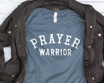 Prayer Warrior Shirt, Prayer Shirt, Faith Shirt, Christian Shirts, God Shirts, Jesus Shirt, Gifts for Her, Christian Gifts, Christmas Gifts