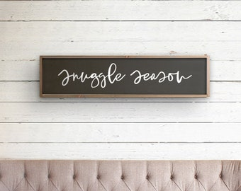 Snuggle Season Wide Sign, Autumn Sign, Fall Sign, Farmhouse Bedroom Sign, Harvest Sign, Fall Farmhouse Decor, Autumn Decor, Romantic Sign