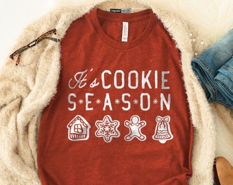 Christmas Shirt, Christmas Cookies Shirt, Cookie Season Shirt, Holiday Shirt, Winter Shirt, Bakers Shirt, Christmas Gifts, Gifts for Her