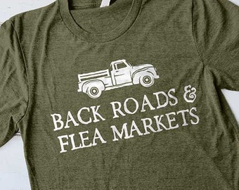 Back Roads and Flea Markets Shirt, Flea Market Shirts, Antiquing Shirt, Shiplap Shirt, Shopping Shirt, Thrifting Shirts, Ladies Gifts