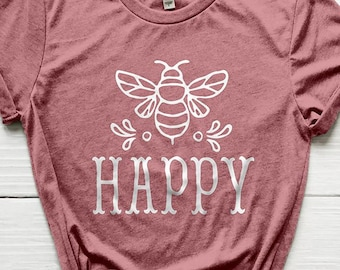 Bee Happy Shirt, Joy Shirt, Choose Joy Shirt, Choose Happy Shirt, Cute Shirt, Mom Shirts, Be Happy Shirt, Mothers Day Gifts, Cute Shirts