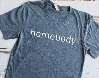 Homebody Shirt, Mom Shirt, Momma Shirt, Mom Gift, Gifts for Moms, Mommy Shirt, Cute Shirts, Cute Tees, Mom Shirts, Modern Farm Shirt