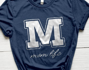 Mom Life Shirt, Varsity Shirt, Mom Shirt, Momma Shirt, Mom Gift, Gifts for Moms, Mom Shirts, Mothers Day Gifts, Baby Shower Gift, Mama Shirt
