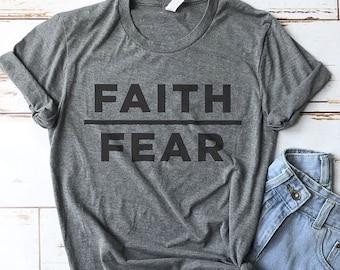 Faith Shirt, Bible Shirt, Church Shirt, Faith Over Fear Shirt, Cute Shirt, Mom Shirts, Christian Gifts, Faith Shirts, Christian Shirts