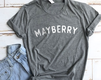 Mayberry Shirt, Southern Shirt, Southern Girl Shirt, Cute Shirts, Cute T-shirts, Girly Gifts, Country Girl Shirt, Andy Griffith Shirt