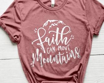 Faith Shirt, Bible Shirt, Church Shirt, Faith Can Move Mountains Shirt, Mustard Seed Shirt, Cute Shirt, Mom Shirts, Christian Gifts