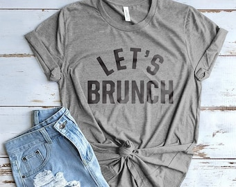 Let's Brunch Shirt, Gifts for Moms, Cute Shirts, Cute Tees, Mom Shirts, Brunch Shirt, Christmas Gifts, Gifts for Girls, Gifts for Women