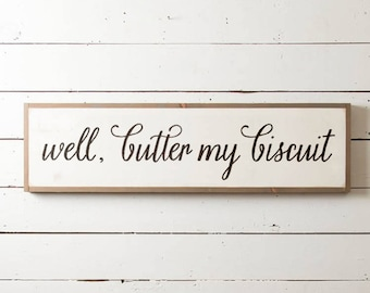 Sm Butter My Biscuit Wall Sign, Southern Wall Sign, Farmhouse Kitchen Sign, Biscuit Wall Sign, Fixer Upper Decor, Farmhouse Sign