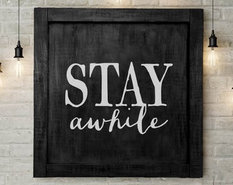 "Lg, Entryway Sign ""Stay Awhile"" 