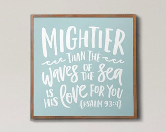 Lg Mightier than the Waves Sign, Kids Rm Decor, Kids Bible Sign, Kids Farmhouse Decor, Kids Scripture Sign, Psalm 93 4 Sign, Bible Sign