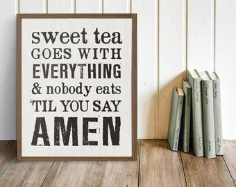 "Southern Sign ""Sweet Tea Goes with Everything..."" 