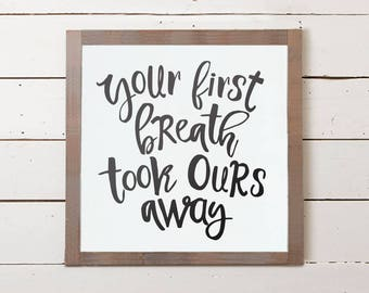 Sm,Nursery Wall Sign-Sm-Your First Breath Took Ours Away,Baby Sign,Baby Shower Gift,Nursery Decor, Nursery Sign, Nursery Wall Art, Kids Room