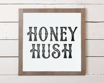 Honey Hush Small Wall Sign | Cute Wood Signs, Signs with Sayings, Farmhouse Decor, Farmhouse Wall Art, Farmhouse Signs, Southern Sayings