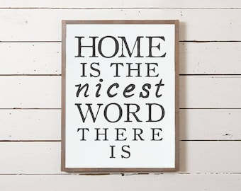 Home Is The Nicest Word There Is Wall Sign | Home Sweet Home Decor, Farmhouse Sign, Fixer Upper Sign, Wood Sign, Housewarming Gift, Framed