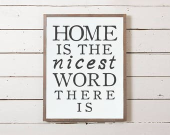 Home Is The Nicest Word There Is Wall Sign   Home Sweet Home Decor, Farmhouse Sign, Fixer Upper Sign, Wood Sign, Housewarming Gift, Framed