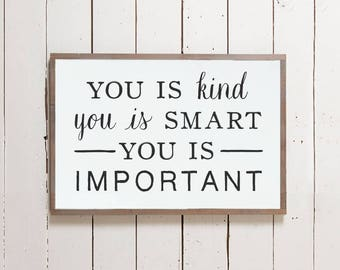 """Wall Sign """"You is Kind You is Smart You is Important"""" 