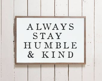 """Wall Sign """"Always Stay Humble and Kind"""" 