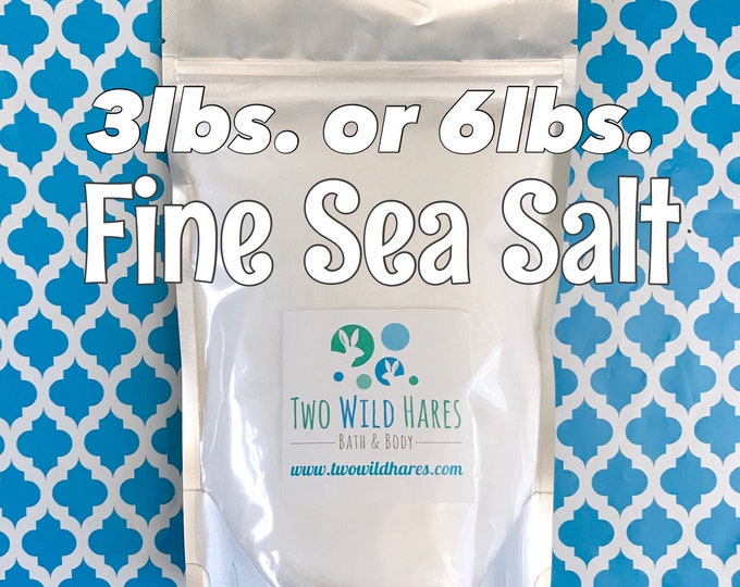 FINE Sea Salt, Food Grade, Fine Grain, Free Usa Ship, DIY Bath Bomb Ingredient, Choose 3 or 6lb Stand Up Bag, Two Wild Hares