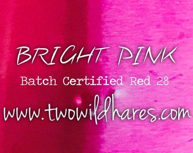 1oz. BRIGHT PINK Bath Bomb Dye, D&C Red 28, Batch Certified, 95%, Water Soluble Powdered Cosmetic Color, Container Packaging, Two Wild Hares