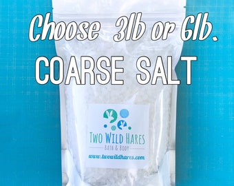 COARSE Salt, 3lb or 6lb, Solar Evaporated, Natural, Bath Salt, Tub Tea, Bath Bombs, Two Wild Hares