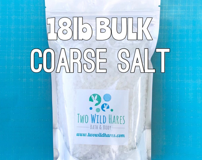 18lb COARSE SEA SALT, Solar Evaporated, Natural, Bath Salt, Tub Tea, Bath Bombs, Bulk Bath Salt, Free Usa Ship, Two Wild Hares