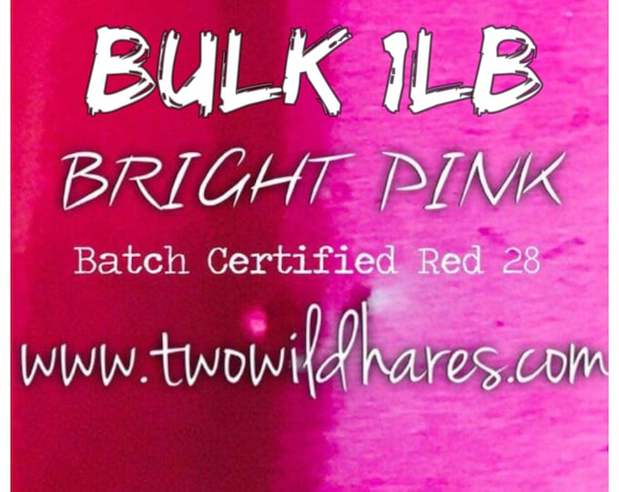 1lb Bulk BRIGHT PINK Bath Bomb Dye, D&C Red 28, Batch Certified, 95%, Water Soluble Powdered Cosmetic Color, Container Pack, Two Wild Hares