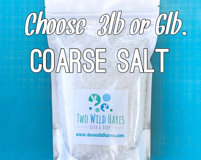 COARSE Sea Salt, 3lb or 6lb, Solar Evaporated, Natural, Bath Salt, Tub Tea, Bath Bombs, Free Usa Ship, DIY, Two Wild Hares