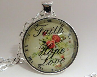 Faith, Hope, Love, 1 inch Pendant, Necklace, gift for her, flowers, Glass Dome, 24 inch rolo chain