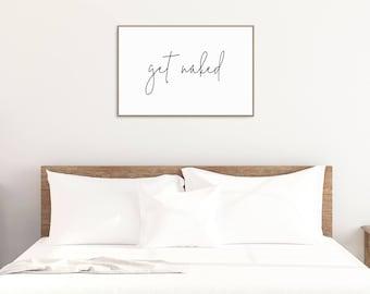 Get Naked Downloadable Sign | Get Naked Decor | 24x36 Poster | Get Naked Quote | Get Naked Art Print | Get Naked Home Decor | Bedroom Poster