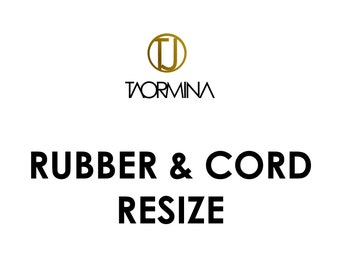 Rubber & Cord RESIZE - Fee and Returns Procedures by Taormina Jewelry