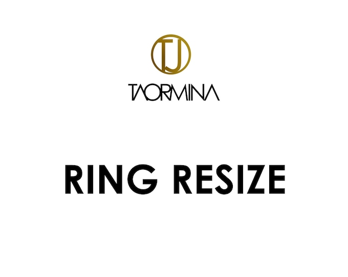 RING RESIZE - Fee and Procedures by Taormina Jewelry